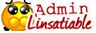 Admin : L'Insatiable